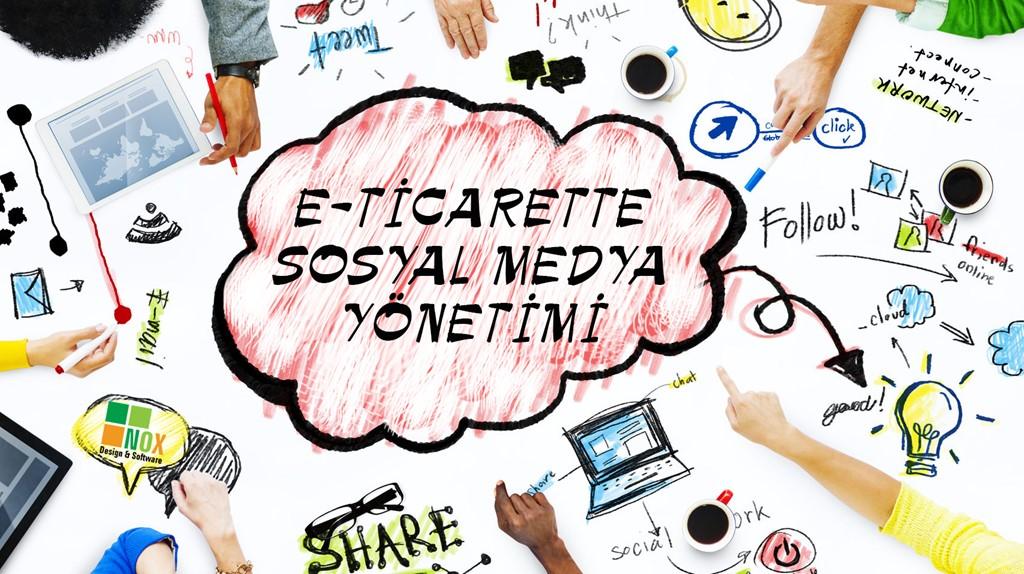 E- Ticarette Sosyal Medya Yönetimi